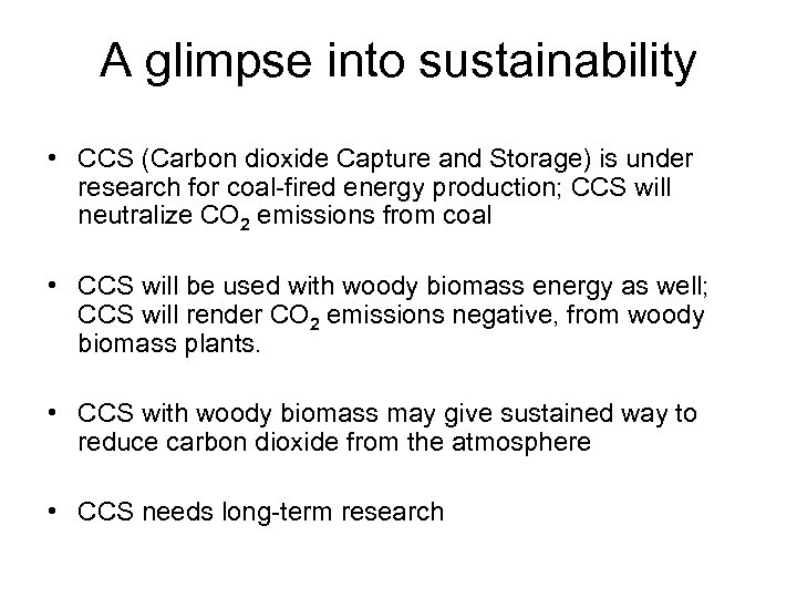 A glimpse into sustainability • CCS (Carbon dioxide Capture and Storage) is under research