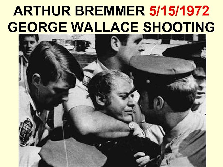 ARTHUR BREMMER 5/15/1972 GEORGE WALLACE SHOOTING