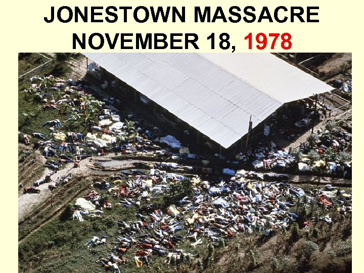JONESTOWN MASSACRE NOVEMBER 18, 1978
