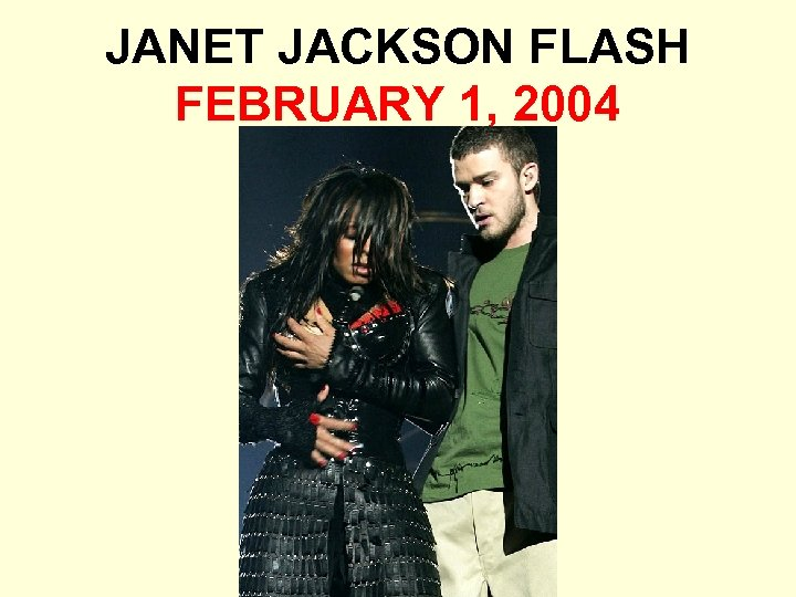 JANET JACKSON FLASH FEBRUARY 1, 2004