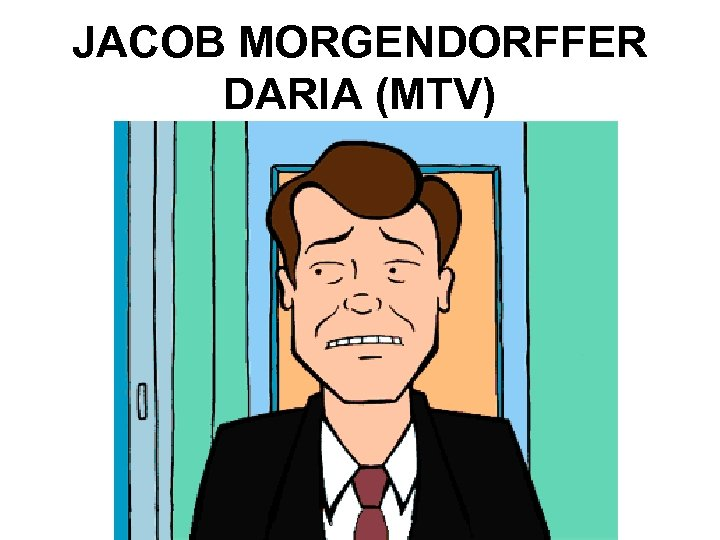 JACOB MORGENDORFFER DARIA (MTV)