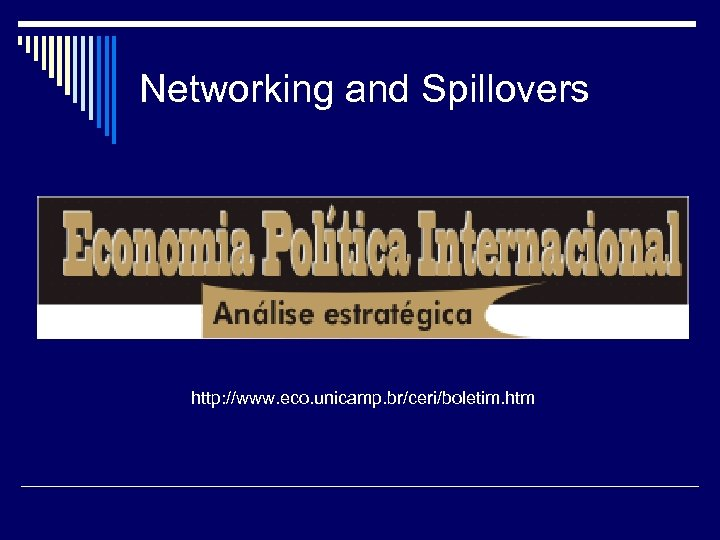 Networking and Spillovers http: //www. eco. unicamp. br/ceri/boletim. htm