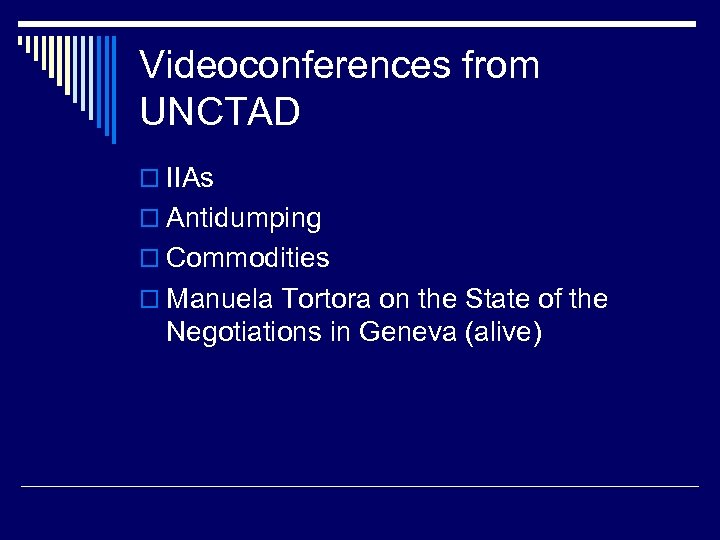 Videoconferences from UNCTAD o IIAs o Antidumping o Commodities o Manuela Tortora on the