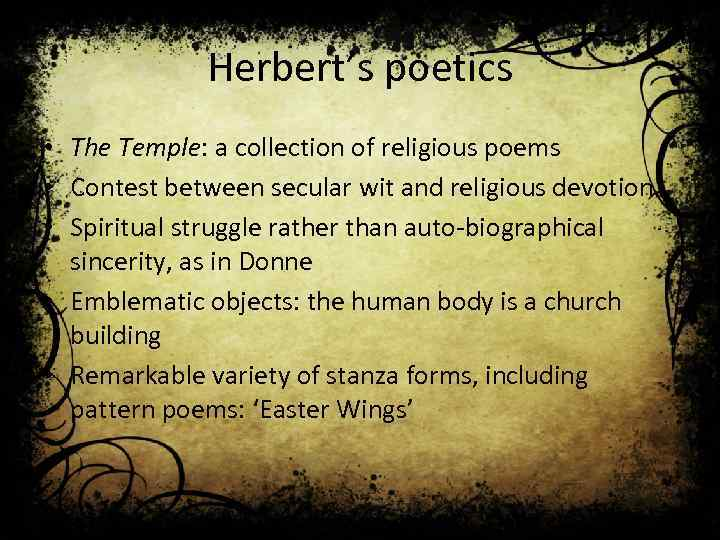 Herbert's poetics • The Temple: a collection of religious poems • Contest between secular