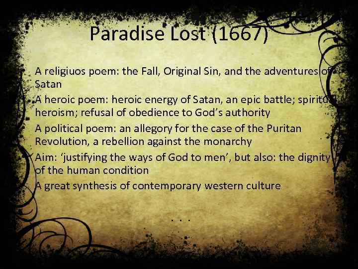 Paradise Lost (1667) • A religiuos poem: the Fall, Original Sin, and the adventures