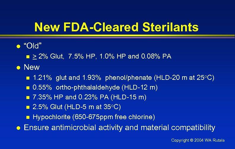 "New FDA-Cleared Sterilants l ""Old"" n l New n n n l > 2%"