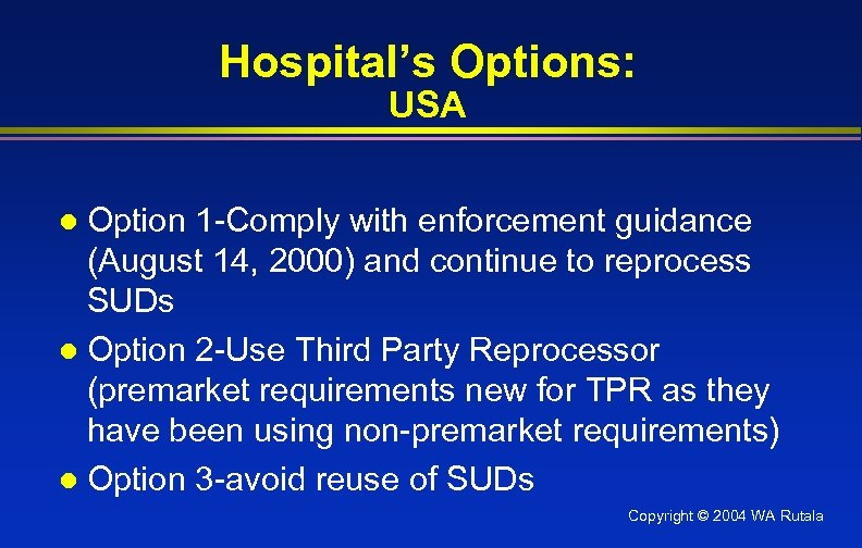 Hospital's Options: USA Option 1 -Comply with enforcement guidance (August 14, 2000) and continue