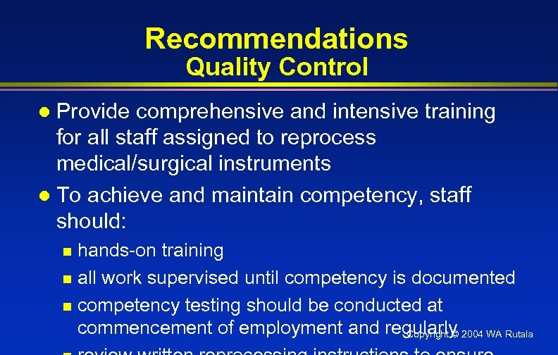Recommendations Quality Control Provide comprehensive and intensive training for all staff assigned to reprocess