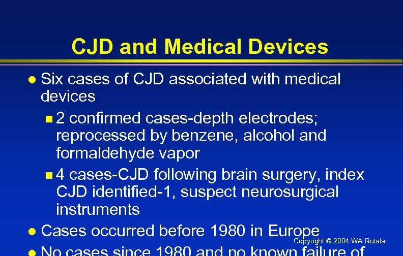 CJD and Medical Devices Six cases of CJD associated with medical devices n 2
