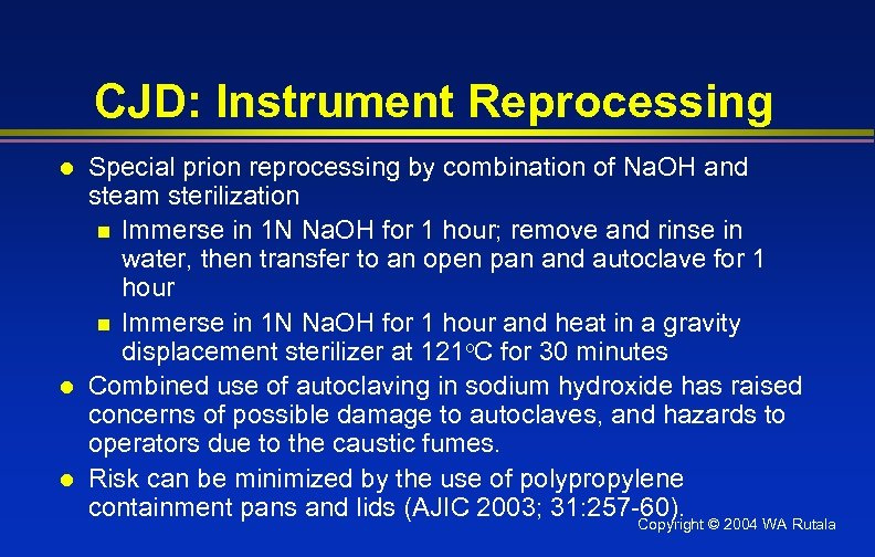 CJD: Instrument Reprocessing l l l Special prion reprocessing by combination of Na. OH