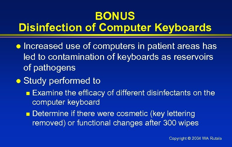BONUS Disinfection of Computer Keyboards Increased use of computers in patient areas has led