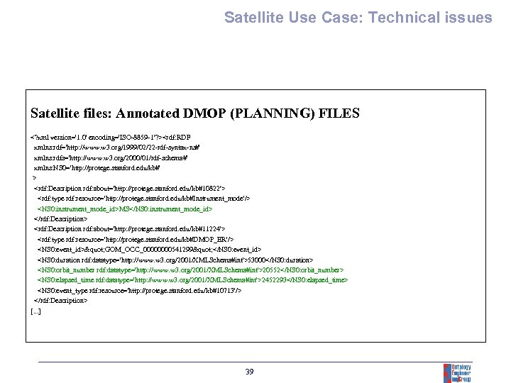Satellite Use Case: Technical issues Satellite files: Annotated DMOP (PLANNING) FILES <? xml version='1.