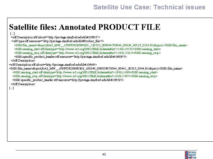 Satellite Use Case: Technical issues Satellite files: Annotated PRODUCT FILE [. . . ]