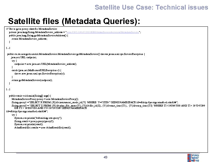 Satellite Use Case: Technical issues Satellite files (Metadata Queries): // Use to get a