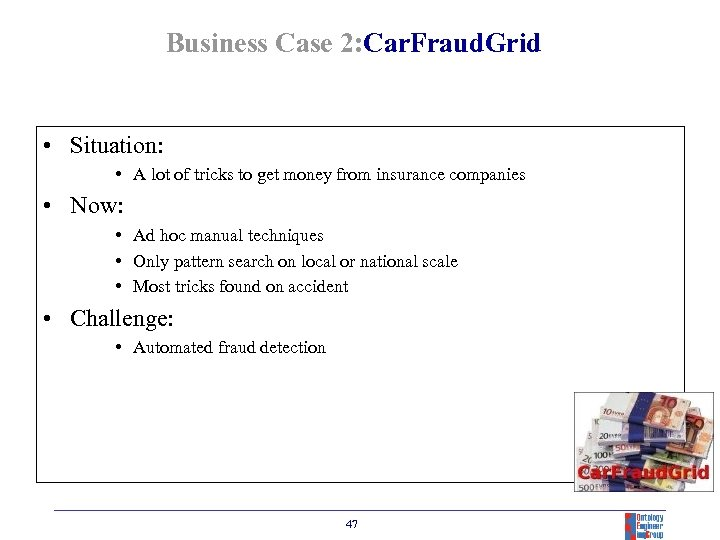 Business Case 2: Car. Fraud. Grid • Situation: • A lot of tricks to