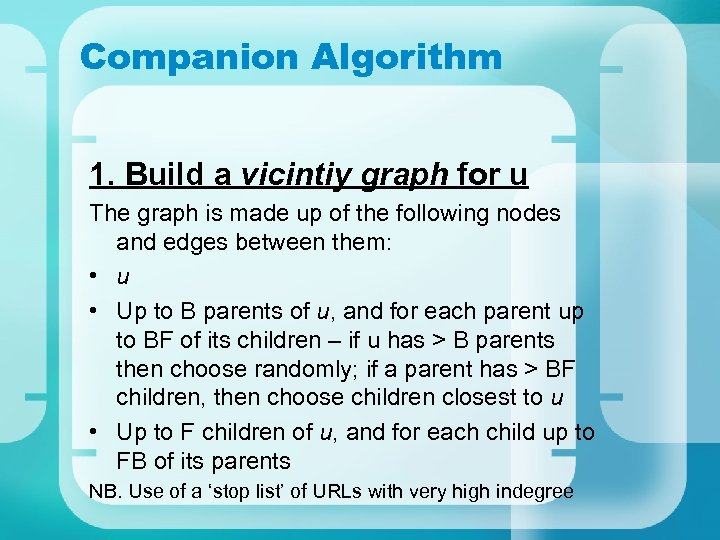 Companion Algorithm 1. Build a vicintiy graph for u The graph is made up