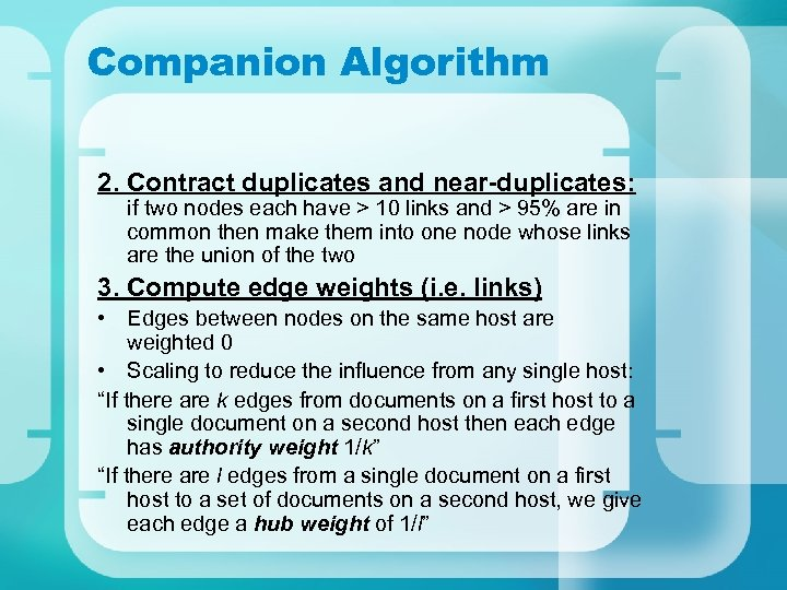 Companion Algorithm 2. Contract duplicates and near-duplicates: if two nodes each have > 10