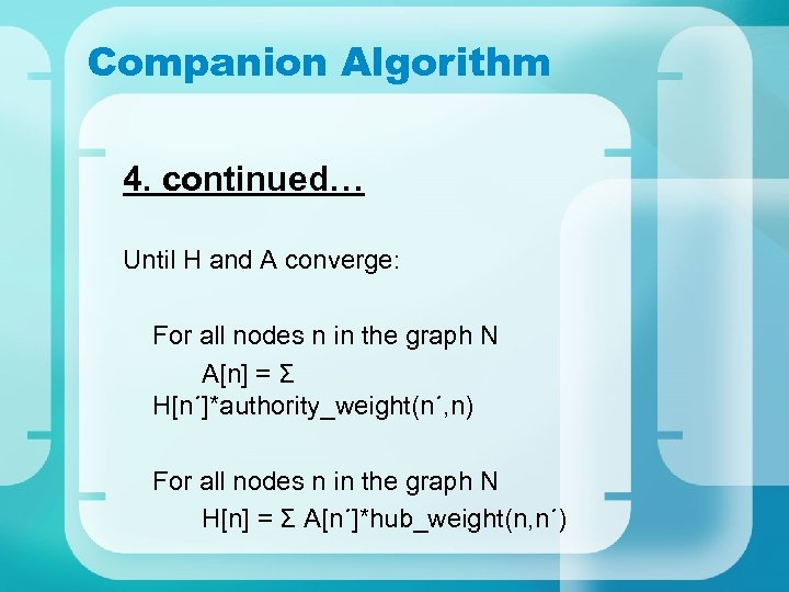 Companion Algorithm 4. continued… Until H and A converge: For all nodes n in
