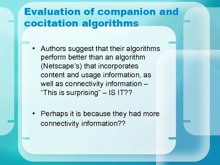 Evaluation of companion and cocitation algorithms • Authors suggest that their algorithms perform better