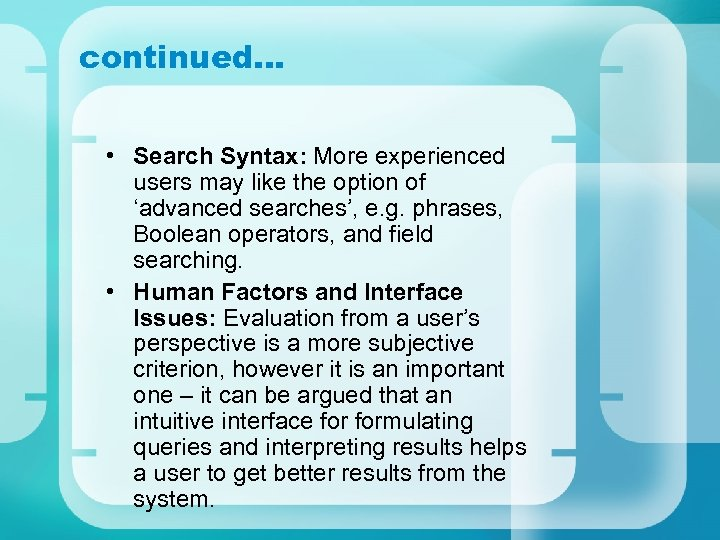 continued… • Search Syntax: More experienced users may like the option of 'advanced searches',