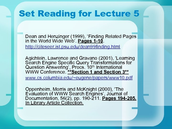 Set Reading for Lecture 5 Dean and Henzinger (1999), 'Finding Related Pages in the
