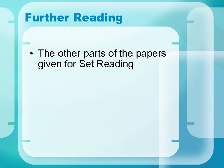 Further Reading • The other parts of the papers given for Set Reading