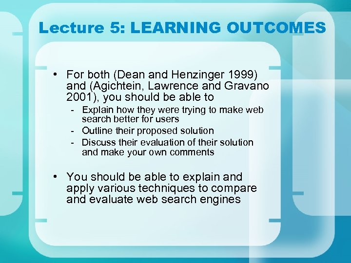 Lecture 5: LEARNING OUTCOMES • For both (Dean and Henzinger 1999) and (Agichtein, Lawrence
