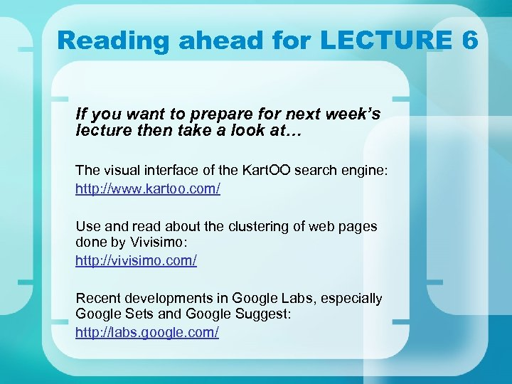 Reading ahead for LECTURE 6 If you want to prepare for next week's lecture