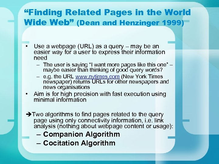 """Finding Related Pages in the World Wide Web"" (Dean and Henzinger 1999) • Use"