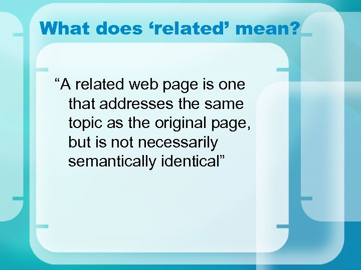 "What does 'related' mean? ""A related web page is one that addresses the same"