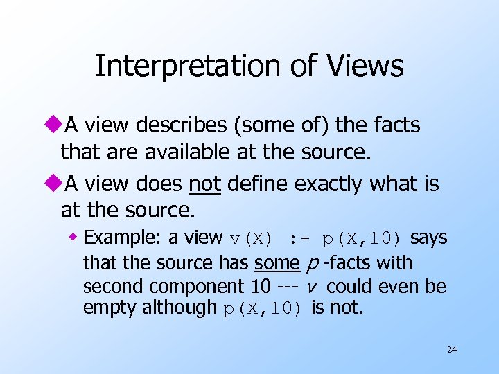 Interpretation of Views u. A view describes (some of) the facts that are available
