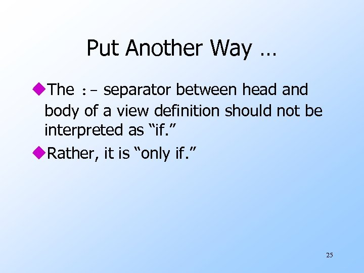 Put Another Way … u. The : - separator between head and body of