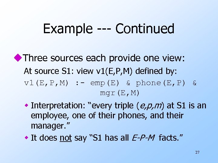 Example --- Continued u. Three sources each provide one view: At source S 1:
