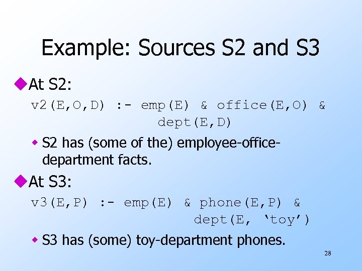 Example: Sources S 2 and S 3 u. At S 2: v 2(E, O,
