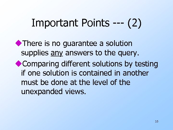 Important Points --- (2) u. There is no guarantee a solution supplies any answers