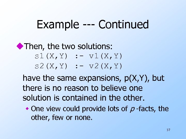 Example --- Continued u. Then, the two solutions: s 1(X, Y) : - v