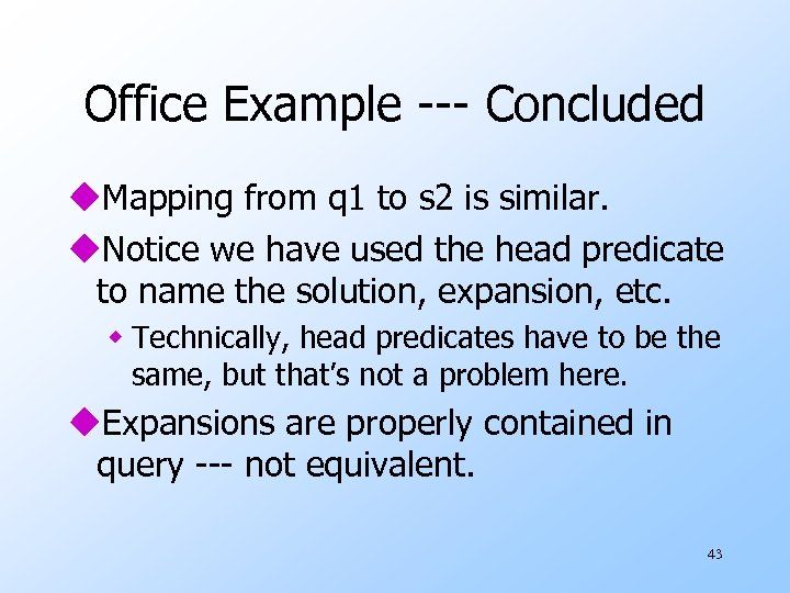 Office Example --- Concluded u. Mapping from q 1 to s 2 is similar.