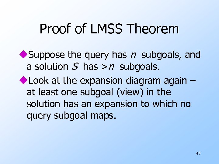 Proof of LMSS Theorem u. Suppose the query has n subgoals, and a solution