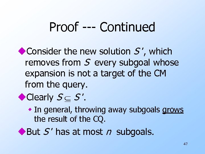 Proof --- Continued u. Consider the new solution S ', which removes from S