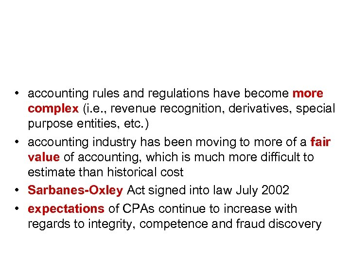 Changes in public accounting…. . • accounting rules and regulations have become more complex