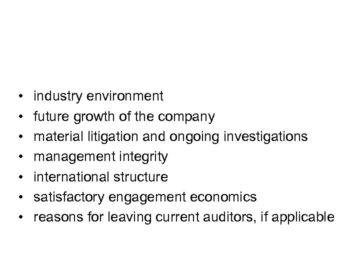 Criteria for accepting new clients • • industry environment future growth of the company
