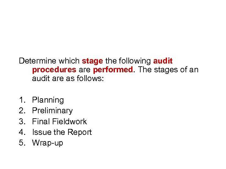Breakout #3 Audit process Determine which stage the following audit procedures are performed. The