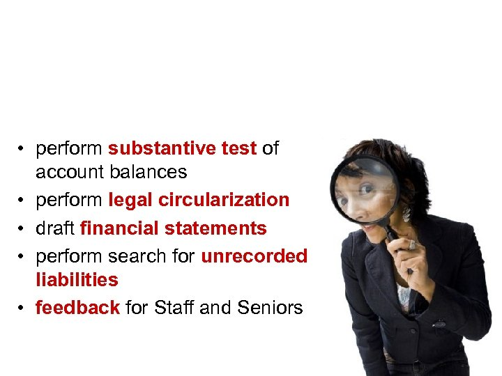 Step 3 – Final fieldwork • perform substantive test of account balances • perform