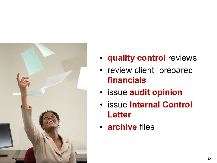 Step 4 - Issue the Report • quality control reviews • review client- prepared