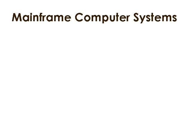 Mainframe Computer Systems