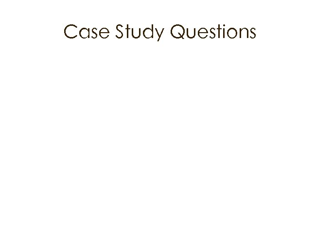 Case Study Questions