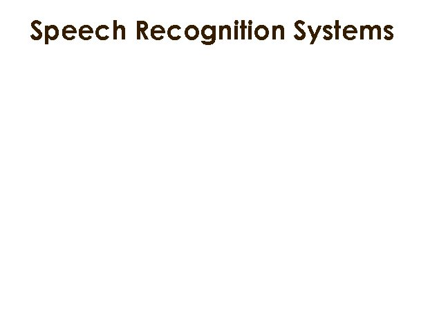Speech Recognition Systems
