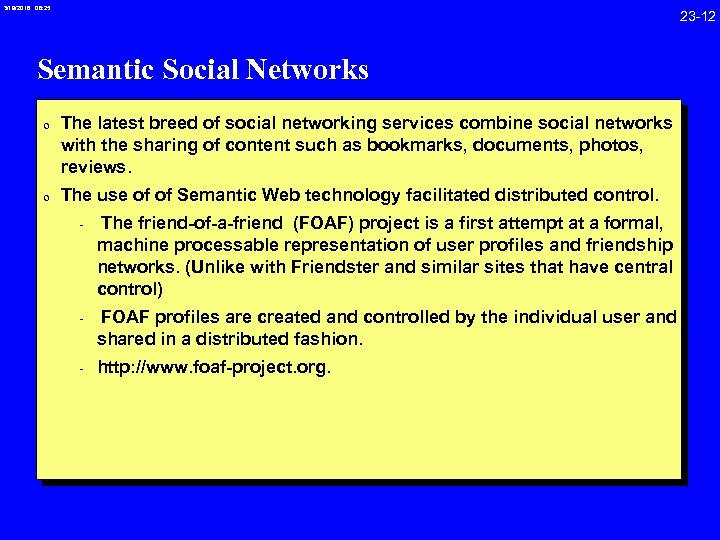 3/19/2018 08: 25 23 -12 Semantic Social Networks 0 The latest breed of social