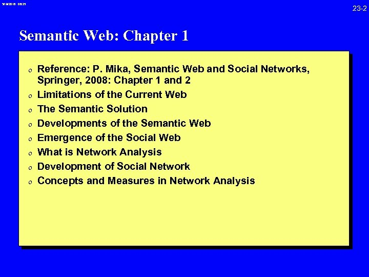 3/19/2018 08: 25 23 -2 Semantic Web: Chapter 1 0 Reference: P. Mika, Semantic