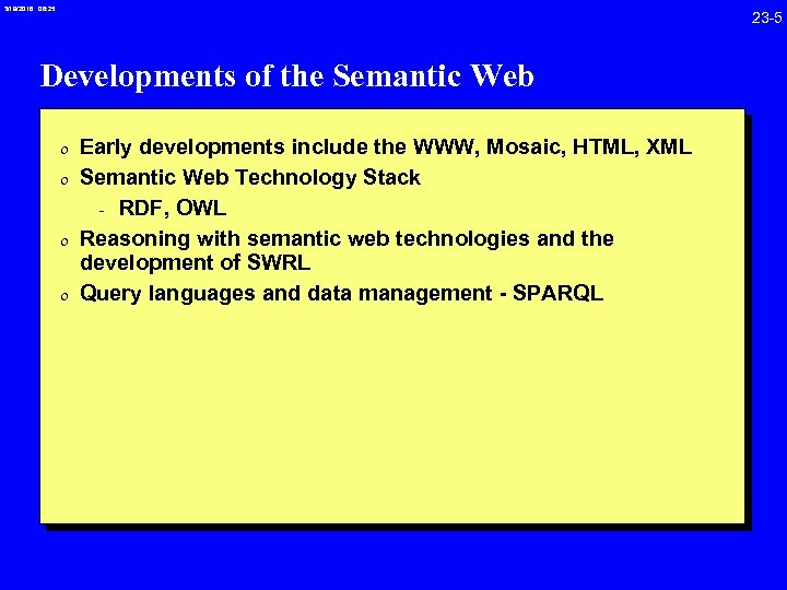3/19/2018 08: 25 23 -5 Developments of the Semantic Web 0 Early developments include